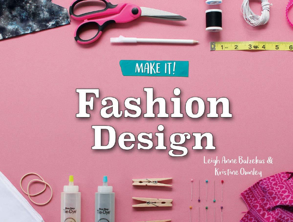 Fashion Design (Make It!) pdf epub