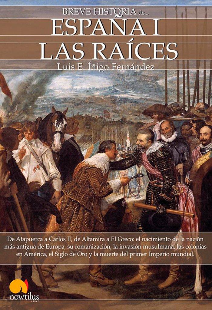 Breve historia de España I: Las Raices: Amazon.es: Íñigo Fernández, Luis E.: Libros