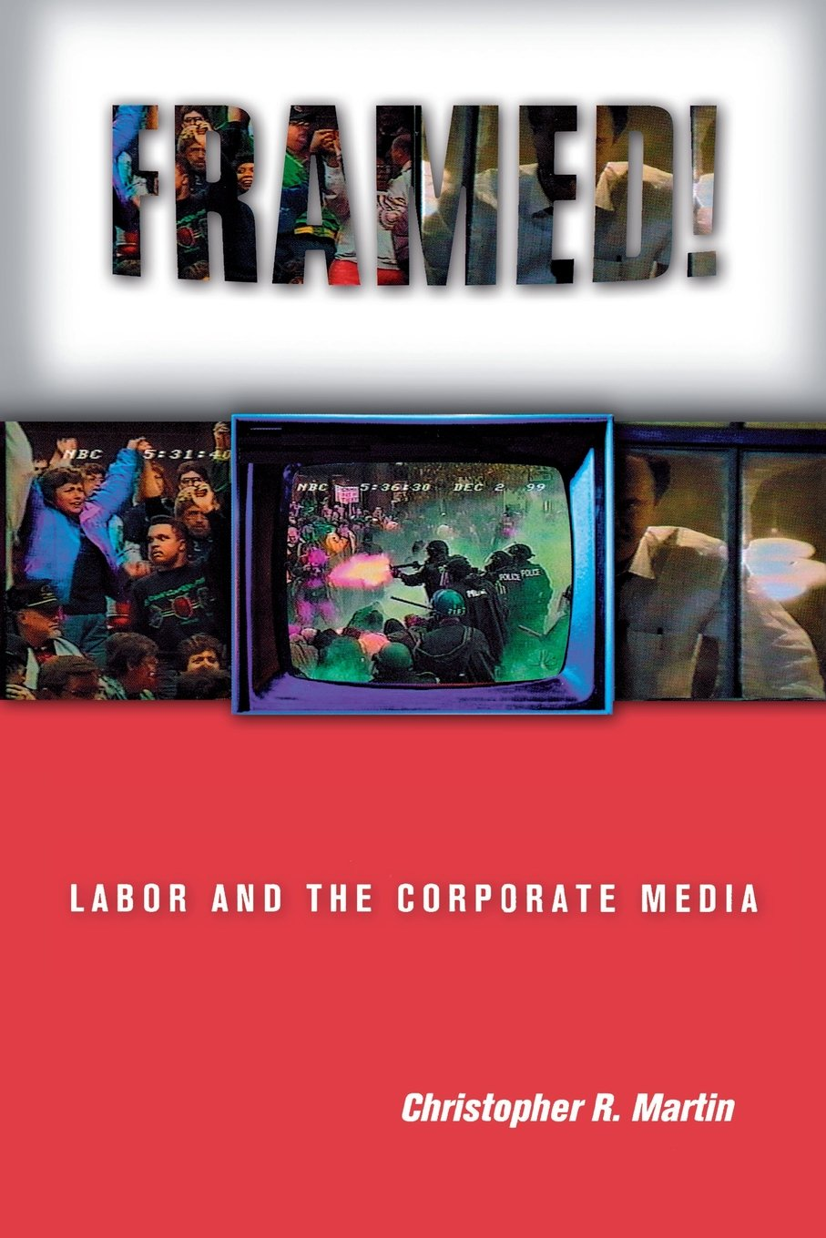 Framed!: Labor and the Corporate Media (Ilr Press Books ...