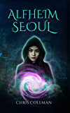 Alfheim Seoul: YA Urban Fantasy (Magic Parcel Service Book 1)