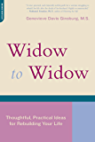 Widow To Widow: Thoughtful, Practical Ideas For Rebuilding Your Life (English Edition)