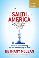 Saudi America: The Truth About Fracking and How It's Changing the World Kindle Edition