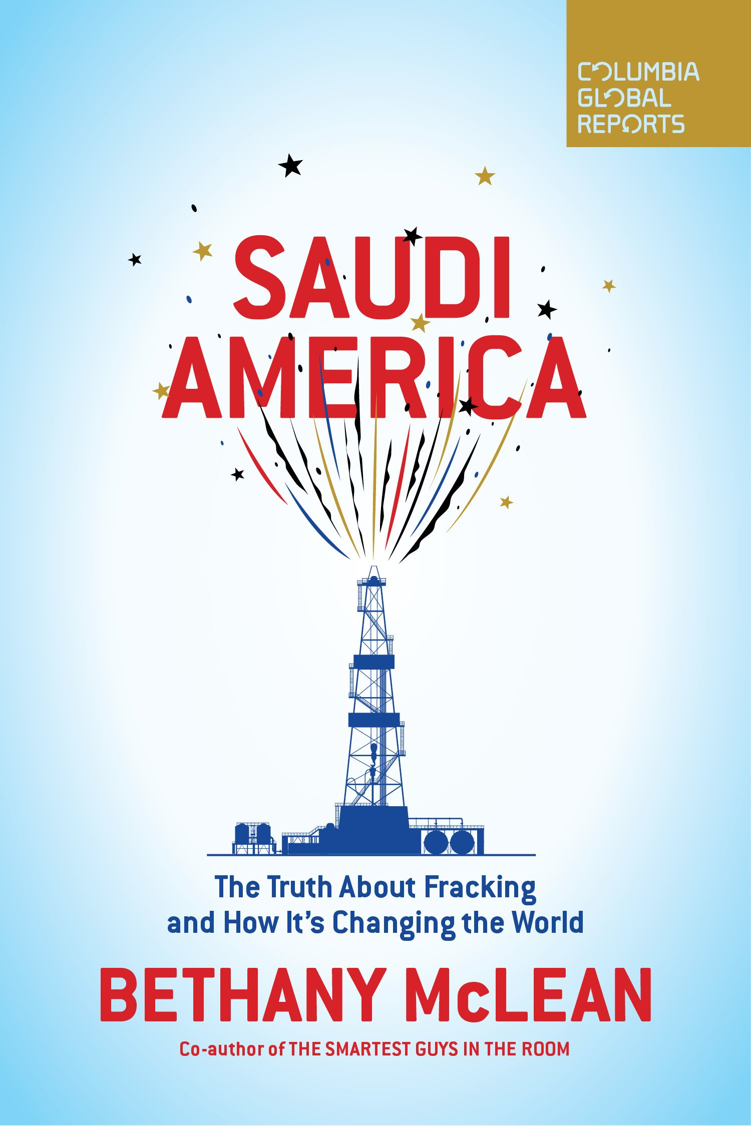 Saudi America  The Truth About Fracking And How It's Changing The World