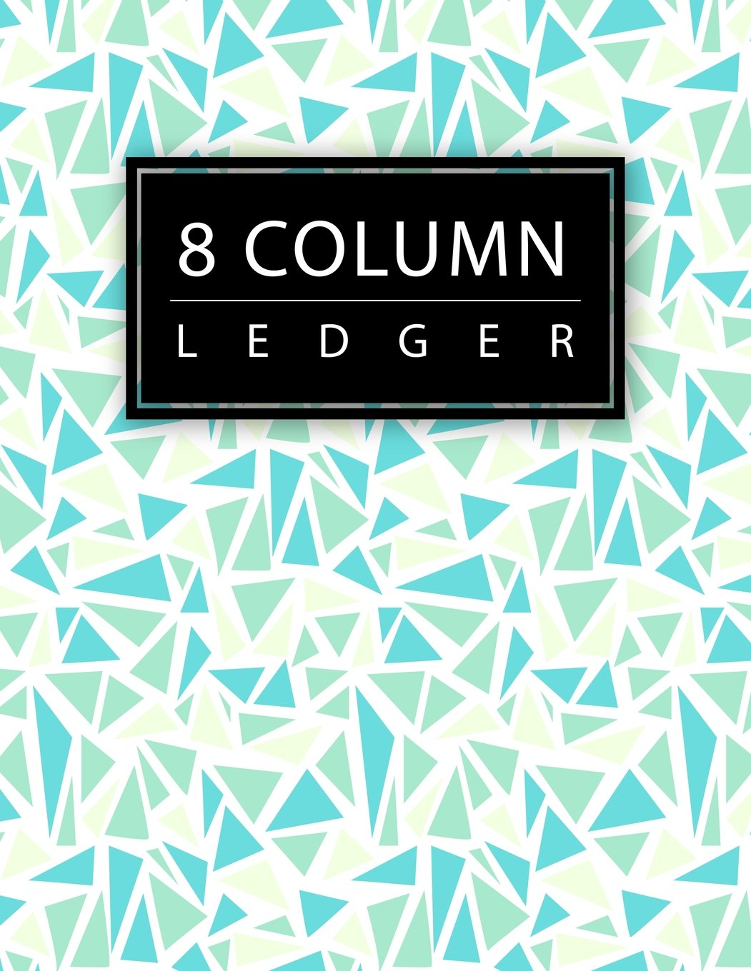8 Column Ledger: Colorful Mosaic Pattern Accounting Bookkeeping Notebook Business Record Book Accounting Ledger Journal Home Office School 8.5x11 ... Pages (Accounting Ledger Notebook) (Volume 1) PDF