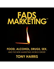 FADS Marketing: Food, Alcohol, Drugs, Sex, and the New Marketing World Order