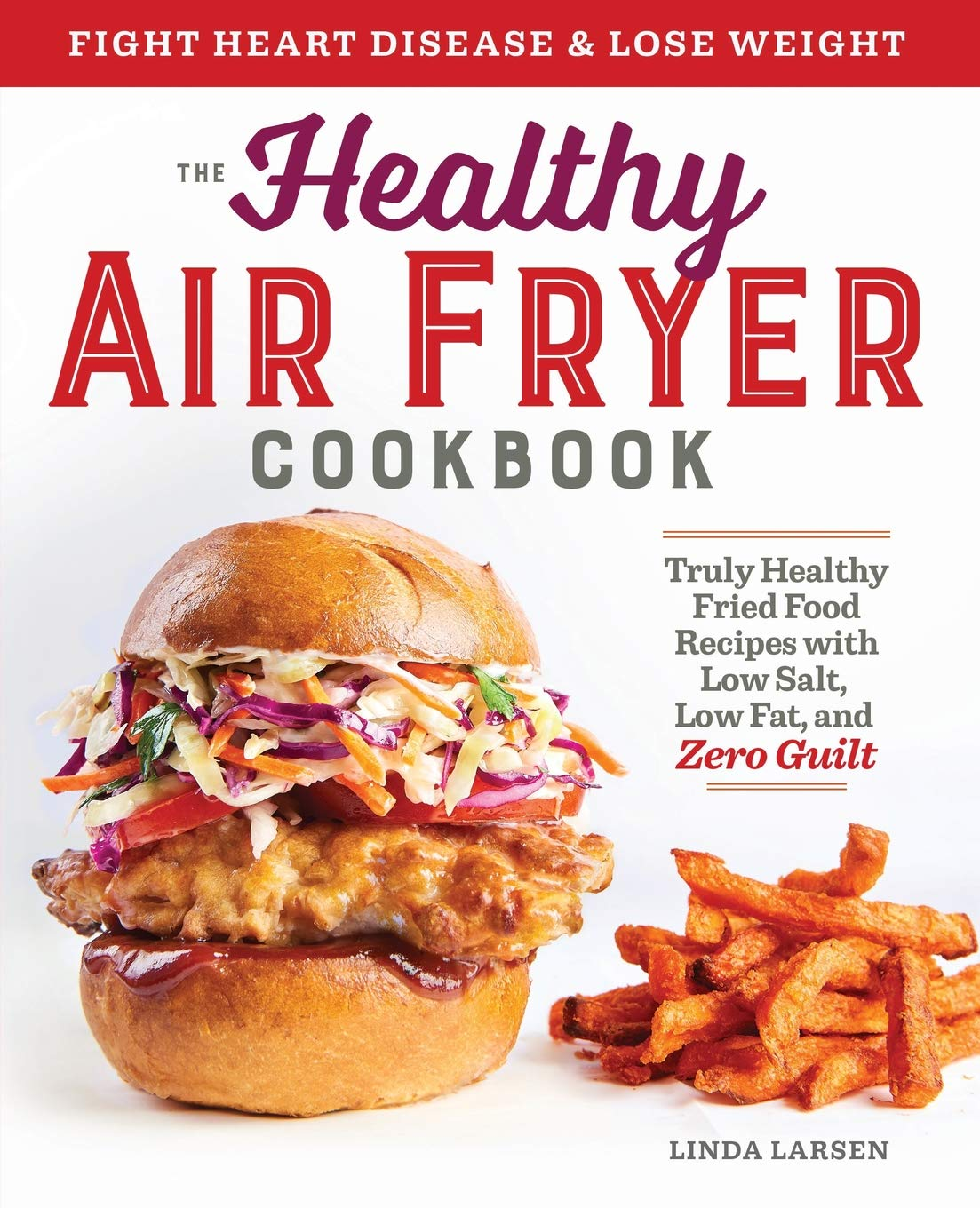 The Healthy Air Fryer Cookbook Truly Healthy Fried Food Recipes