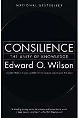 Consilience: The Unity of Knowledge Kindle Edition