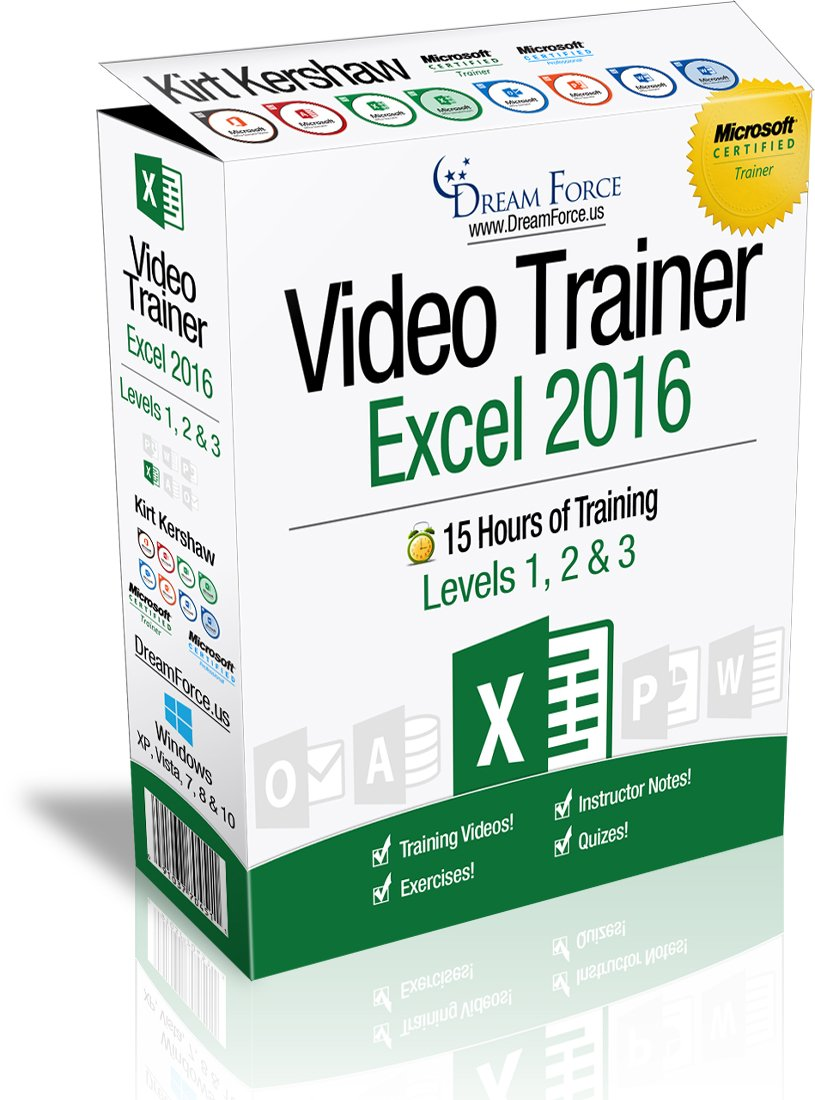 Excel 2016 Training Videos - 15 Hours of Excel 2016 training by Microsoft Office: Specialist, Expert and Master, and Microsoft Certified Trainer (MCT), Kirt Kershaw by DreamForce LLC
