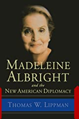 Madeleine Albright And The New American Diplomacy Paperback