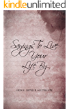 Sayings To Live Your Life By: Second Edition