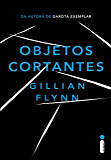 Objetos cortantes (Portuguese Edition)