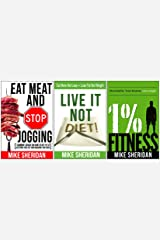 The 3-Step Transformation Plan - Eat Meat And Stop Jogging, Live It NOT Diet!, 1% Fitness