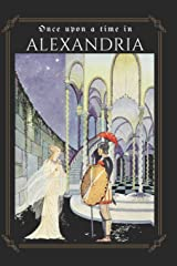 Once Upon a Time in Alexandria: Reimagined Fairy Tales from Modern Voices (Curating Alexandria) Paperback