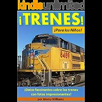 ¡Trenes!¡Para los Niños!: ¡Datos fascinantes sobre los trenes