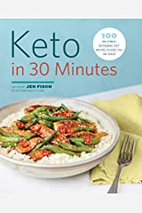 Keto in 30 Minutes: 100 No-Stress Ketogenic Diet Recipes to Keep You On Track Paperback