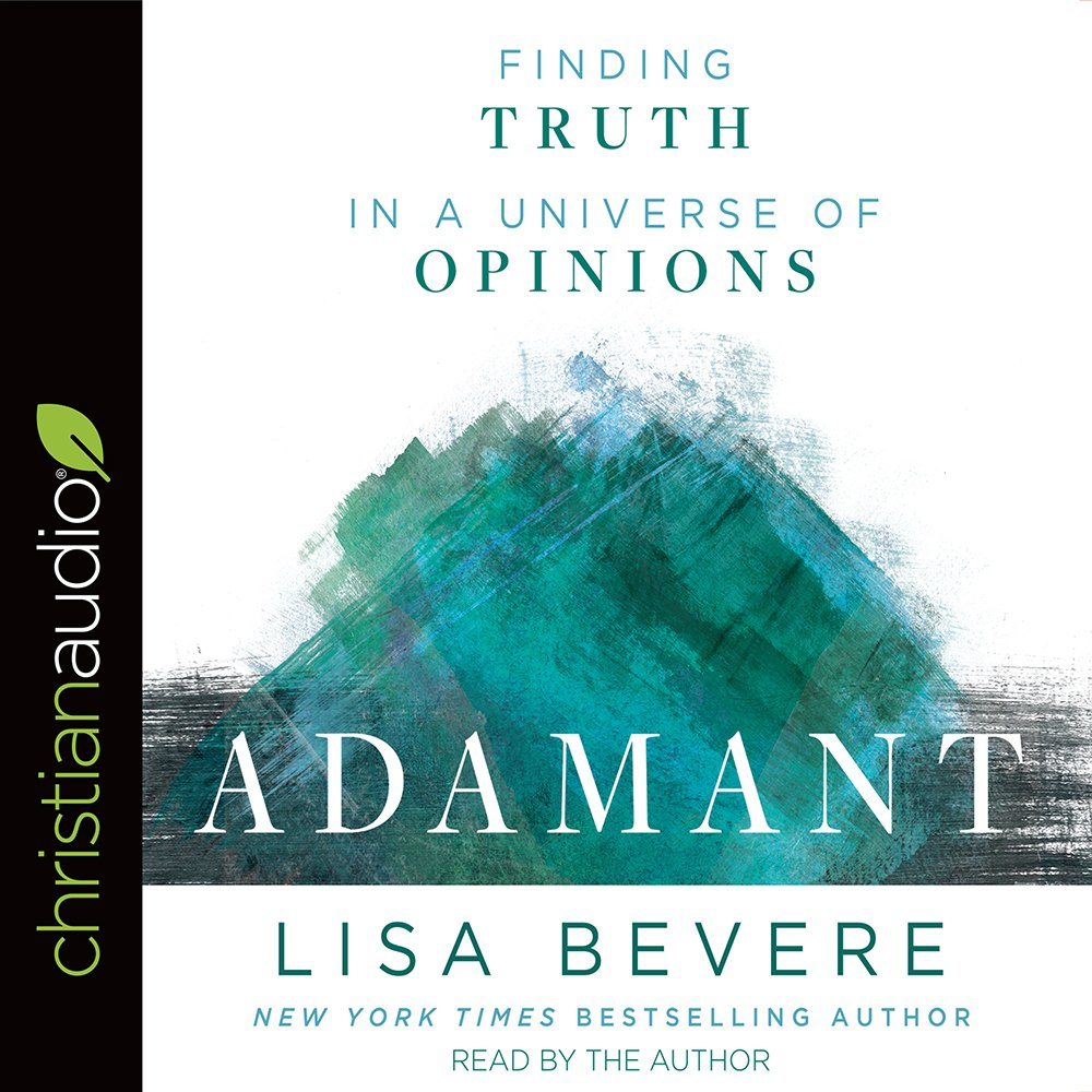 Adamant: Finding Truth in a Universe of Opinions: Amazon.co.uk: Lisa  Bevere: 9781545900611: Books