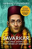 Savarkar: The True Story of the Father of Hindutva (English Edition)