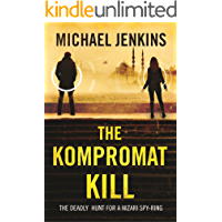 The Kompromat Kill: The Deadly Hunt for a Nizari Spy Ring (Failsafe Thrillers Book 2)