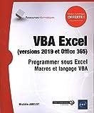 VBA Excel (version 2019 et Office 365) - Programmer sous Excel : Macros et langage VBA