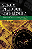 Scrum Product Ownership: Balancing Value from the Inside Out (English Edition)