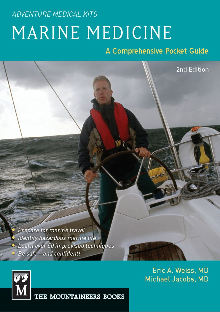 Marine Medicine: A Comprehensive Guide, Adventure Medical Kits, 2nd Edition by Brand: Mountaineers Books