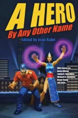 A Hero By Any Other Name Paperback