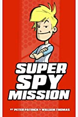 Super Spy Mission (Sixth Grade Super Spy Book 8) Kindle Edition