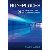 Non-Places: An Introduction to Supermodernity: Introduction to an Anthropology of Supermodernity