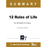 Summary of 12 Rules for Life by Jordan B. Peterson: An Antidote for Chaos (English Edition)