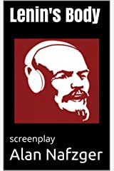 Lenin's Body:  screenplay Kindle Edition