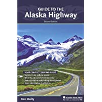 Guide to the Alaska Highway: Your Complete Driving Guide