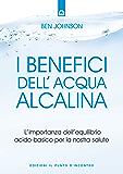 I benefici dell'acqua alcalina: L'importanza dell'equilibrio acido-basico per la nostra salute.
