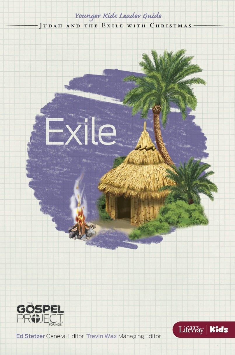 Download The Gospel Project for Kids: Exile - Younger Kids Leader Guide - Topical Study: Judah and the Exile with Christmas pdf epub