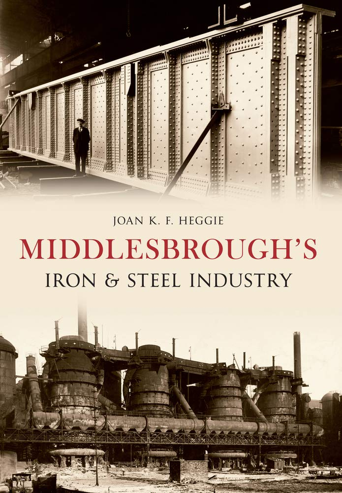 Middlesbrough's Iron and Steel Industry: Amazon co uk: Dr