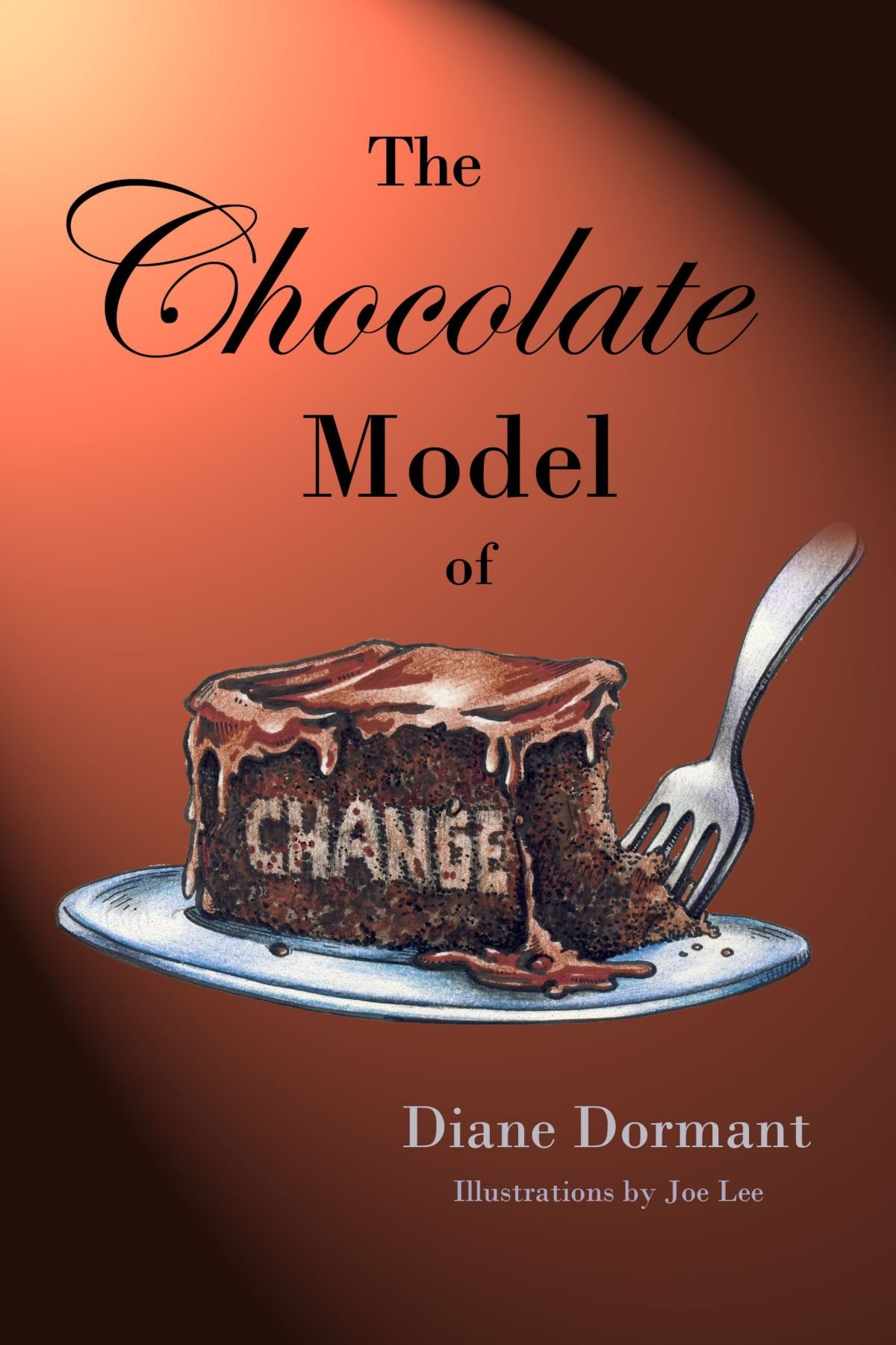 The Chocolate Model Of Change: Diane Dormant: 9781257867554 ...