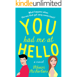 You Had Me At Hello: The bestselling, most uplifting romantic comedy you'll read this new year