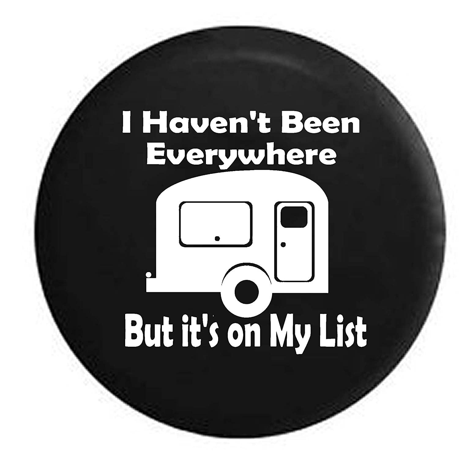 Pike Outdoors I Havent Been Everywhere But Its on My List Camper RV Travel Vacation Spare Tire Cover OEM Vinyl Black 27.5 in