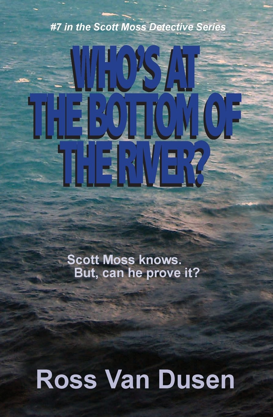 Who's at the bottom of the river? (The Scott moss detective series) ePub fb2 ebook