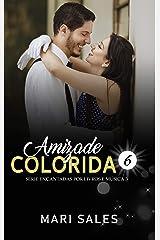 Amizade Colorida (Encantadas Por Livros e Música III Livro 6) eBook Kindle