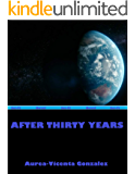 AFTER THIRTY YEARS (English Edition)
