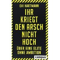 Ihr kriegt den Arsch nicht hoch: Über eine Elite ohne Ambition