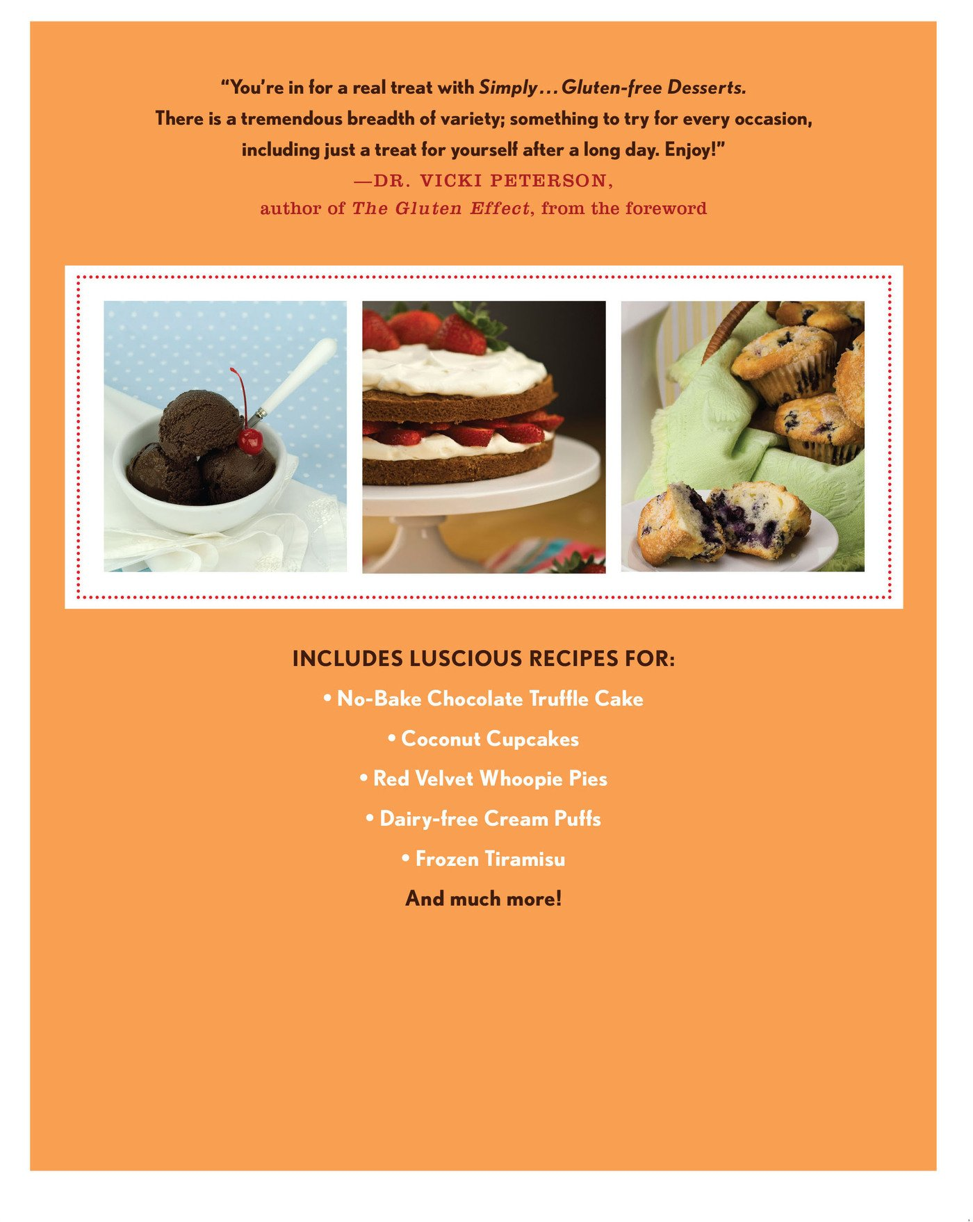 Simply . . . Gluten-free Desserts: 150 Delicious Recipes for Cupcakes, Cookies, Pies, and More Old and New Favorites by Brand: Thomas Dunne Books