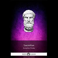 Delphi Complete Works of Lucretius (Illustrated) (Delphi Ancient Classics Book 46) (English Edition)