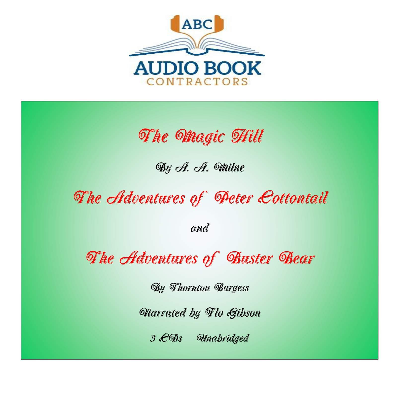 'The Magic Hill', 'The Adventures of Peter Cottontail' and 'The Adventures of Buster Bear' (Classic Books on CD Collection) [UNABRIDGED]