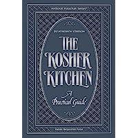 The Kosher Kitchen: A Practical Guide : Feuereisen Edition (Artscroll Halachah; the Kosher Kitchen)