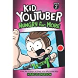 Kid Youtuber 2: Hungry for More: From the Creator of Diary of a 6th Grade Ninja