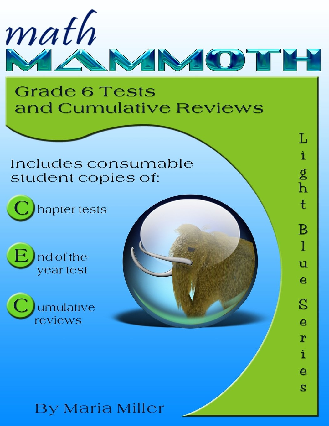 Math Mammoth Grade 6 Tests and Cumulative Reviews: Maria Miller ...