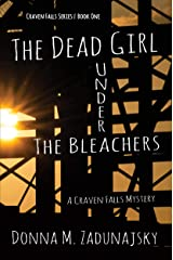 The Dead Girl Under the Bleachers: A Craven Falls Mystery Kindle Edition