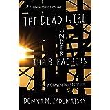 The Dead Girl Under the Bleachers: A Craven Falls Mystery