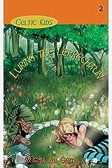 Luring the Leprechaun (Celtic Kids) (Volume 2) Paperback